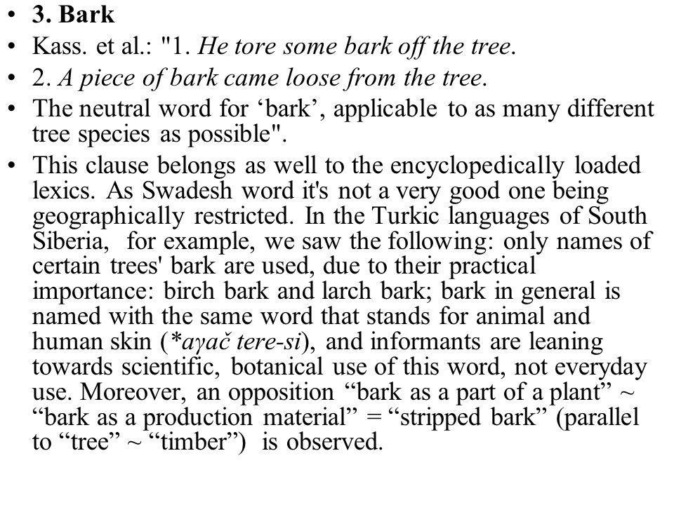 3. Bark Kass. et al.: 1. He tore some bark off the tree.