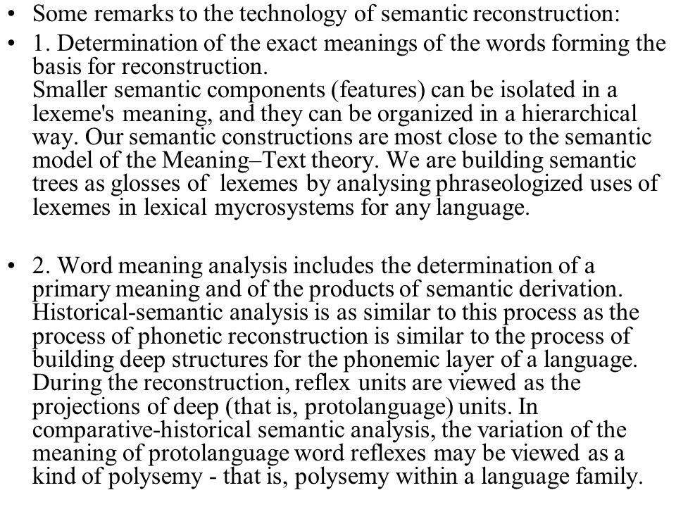 Some remarks to the technology of semantic reconstruction: 1.