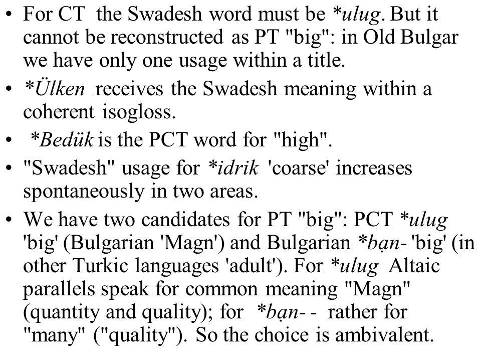 For CT the Swadesh word must be *ulug.