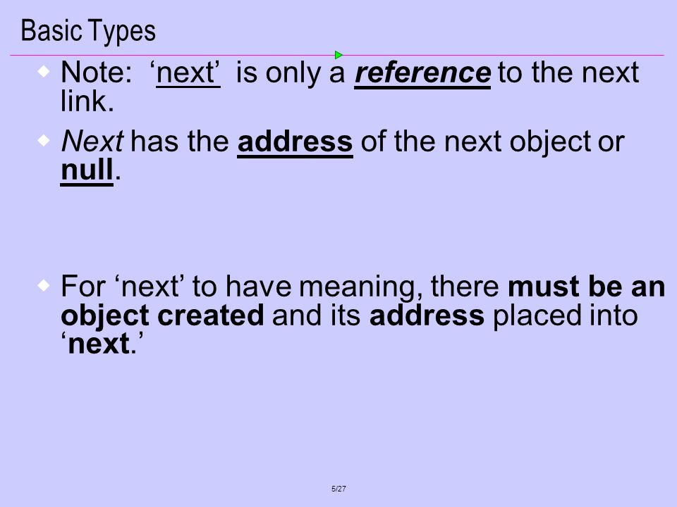 6/27 References In an array, we merely add one (1) to access the next physical item.