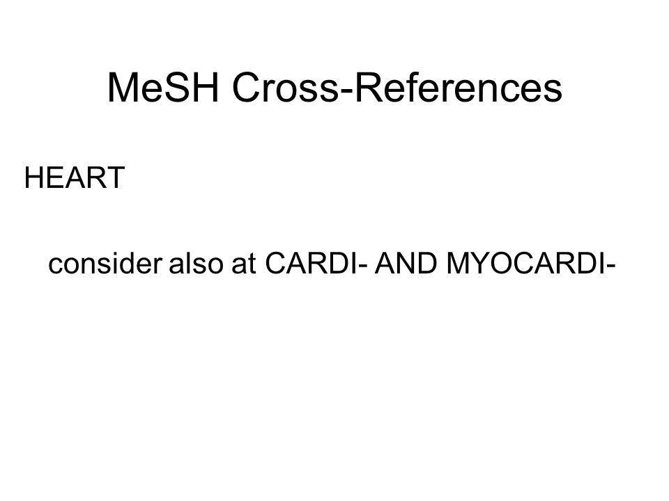 MeSH Cross-References The consider also reference was instituted in 1991.