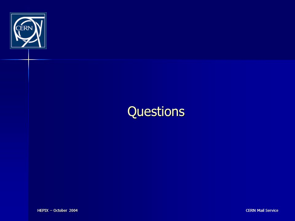 CERN Mail Service HEPIX – October 2004 Questions