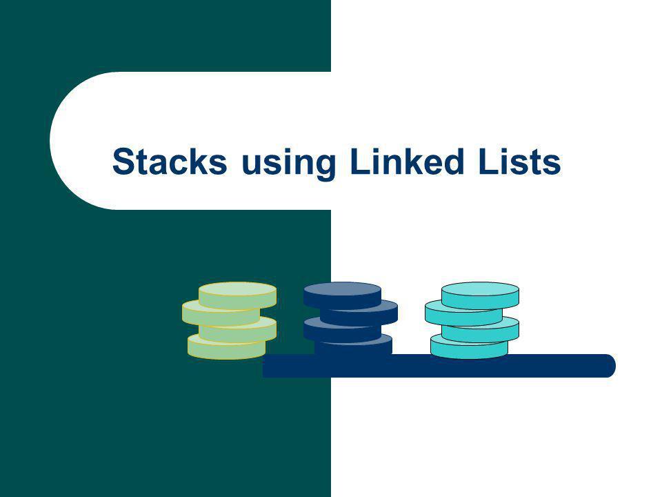 Stacks using Linked Lists