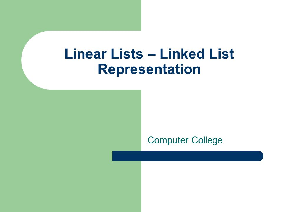 2 Outlines Linked list nodes Linked list operations – Insertion – Deletion Linked list representation & implementation Other types of linked lists – Sorted – Doubly-linked – Circular 2