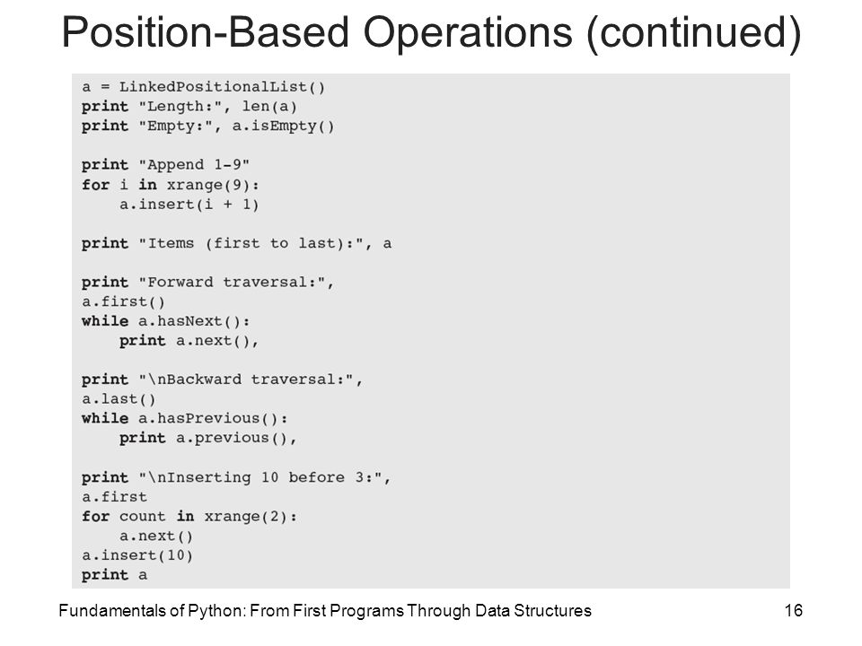 Fundamentals of Python: From First Programs Through Data Structures16 Position-Based Operations (continued)