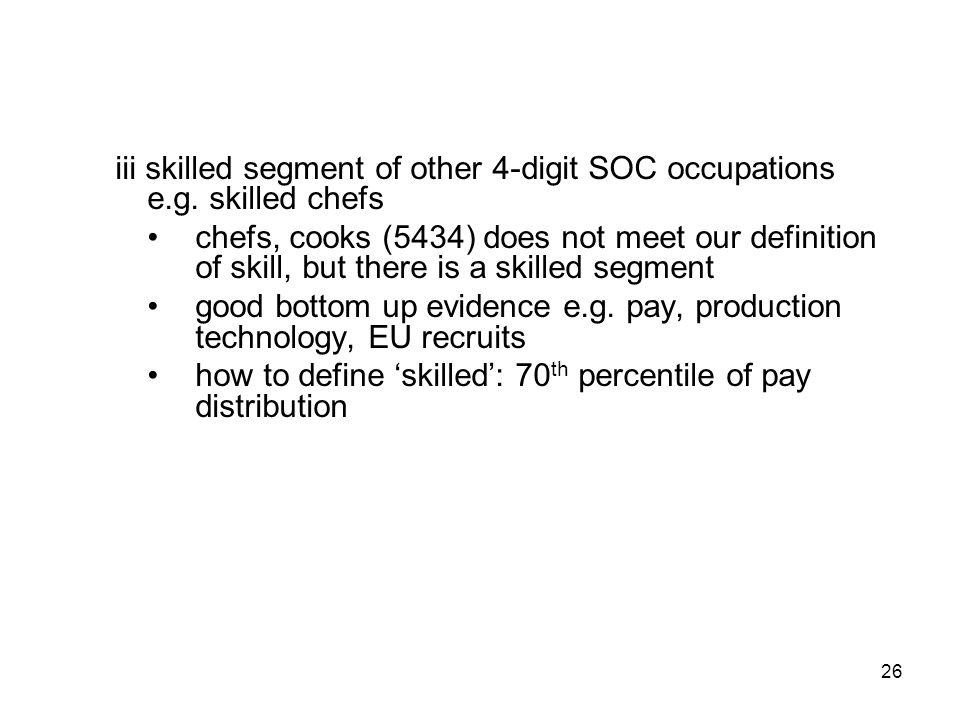 26 iii skilled segment of other 4-digit SOC occupations e.g.