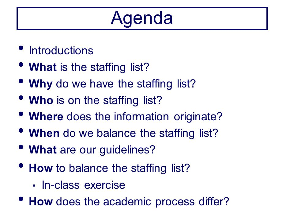Agenda Introductions What is the staffing list.Why do we have the staffing list.