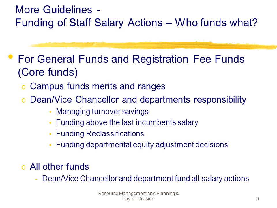 Resource Management and Planning & Payroll Division59 A few key points about funding...