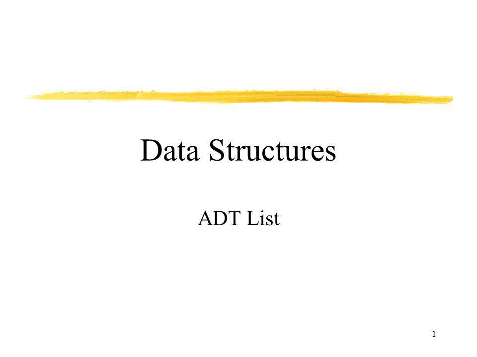 1 Data Structures ADT List