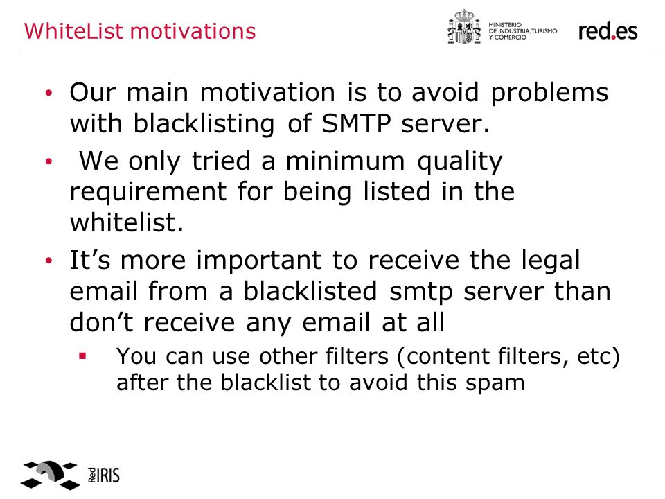 WhiteList motivations Our main motivation is to avoid problems with blacklisting of SMTP server.