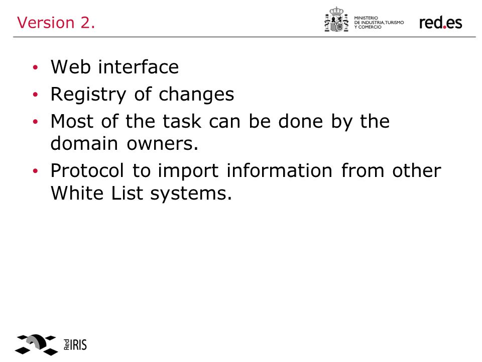 Version 2. Web interface Registry of changes Most of the task can be done by the domain owners.