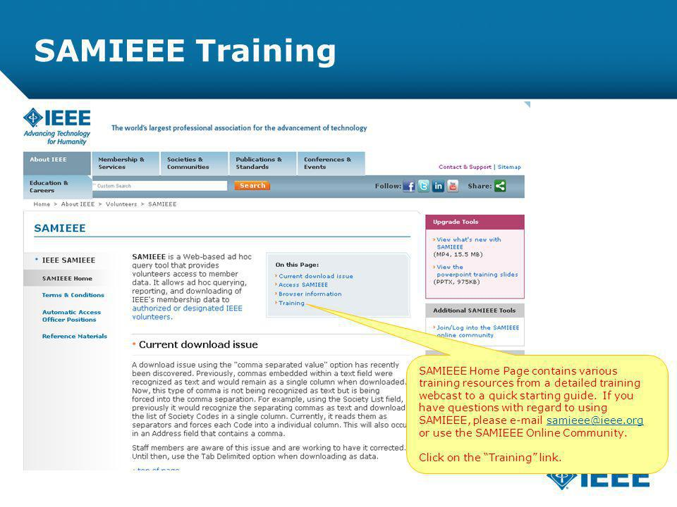 12-CRS-0106 REVISED 8 FEB 2013 SAMIEEE Training SAMIEEE Home Page contains various training resources from a detailed training webcast to a quick starting guide.