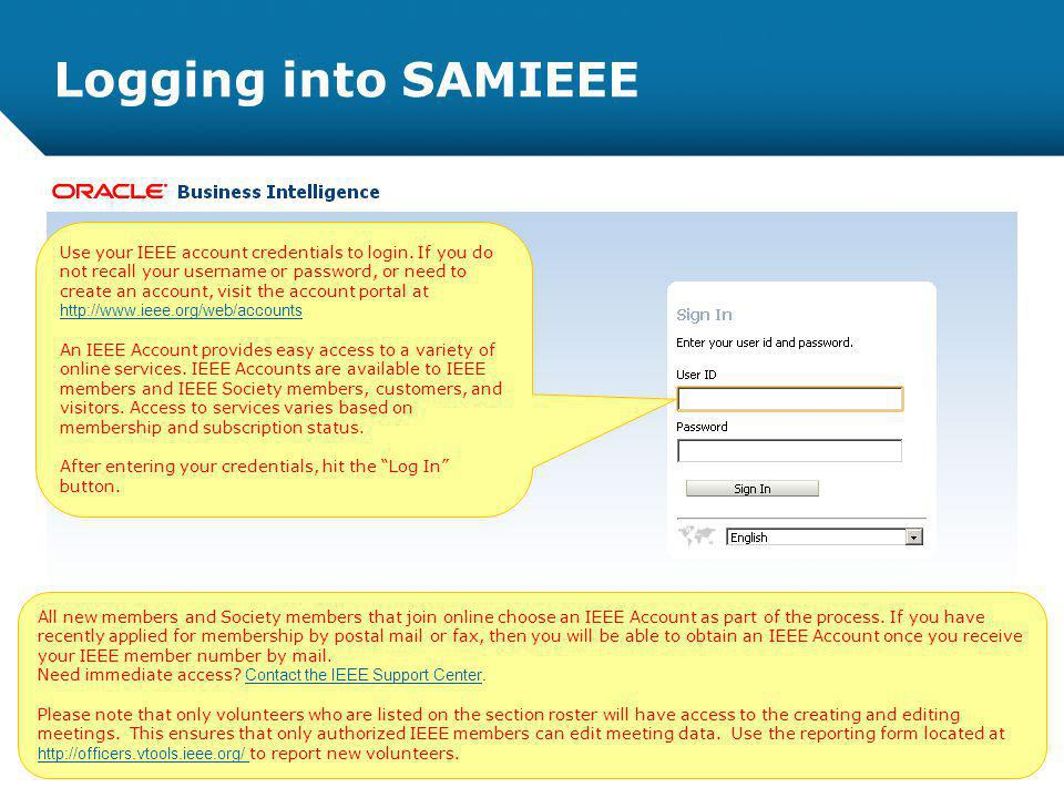 12-CRS-0106 REVISED 8 FEB 2013 Logging into SAMIEEE Use your IEEE account credentials to login.