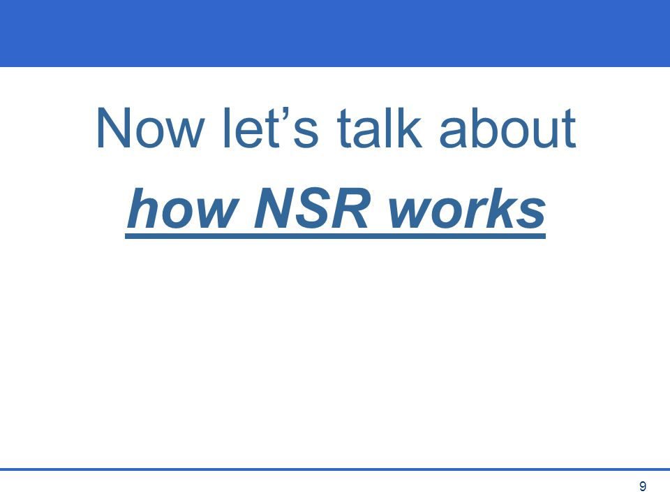 10 What are the components of the NSR program.