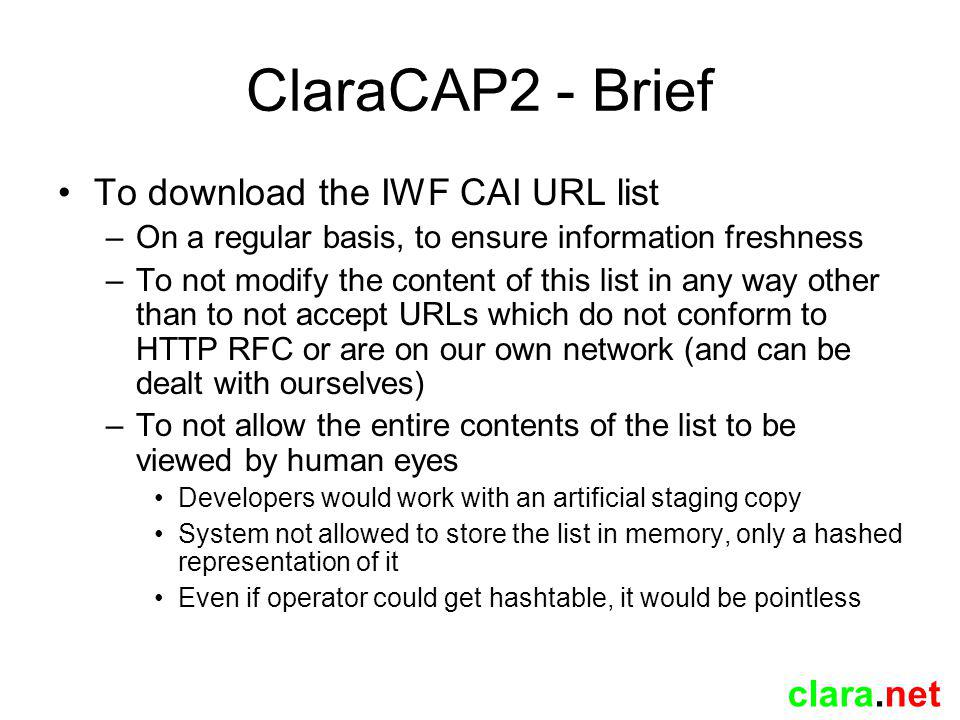 clara.net ClaraCAP2 – NRA Subsystem (Network Redirection) Once traffic arrives at the box, passed to the NFA via kernel netlink – if NFA not available then routed back out whilst panic() called Once NFA has finished with packet, routed back out.