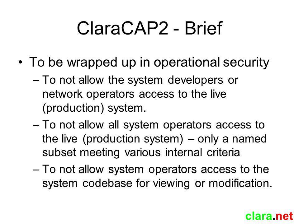 clara.net ClaraCAP2 – Subsystem Design SUPERVISOR Supervisor controls / monitors all other subsystems, starts/stops daemons etc..