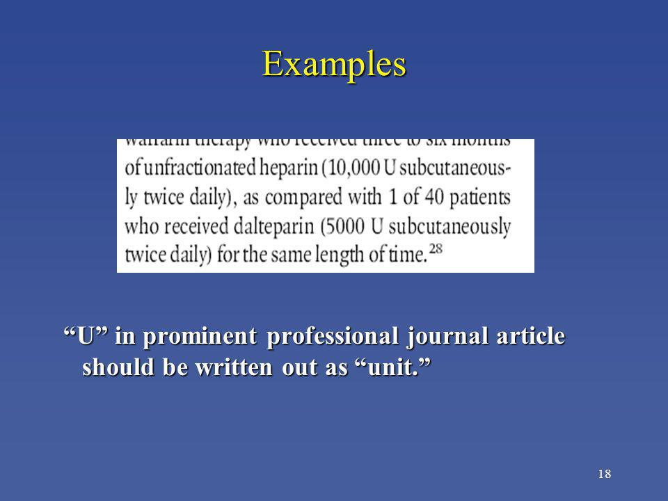 18 Examples U in prominent professional journal article should be written out as unit. U in prominent professional journal article should be written o