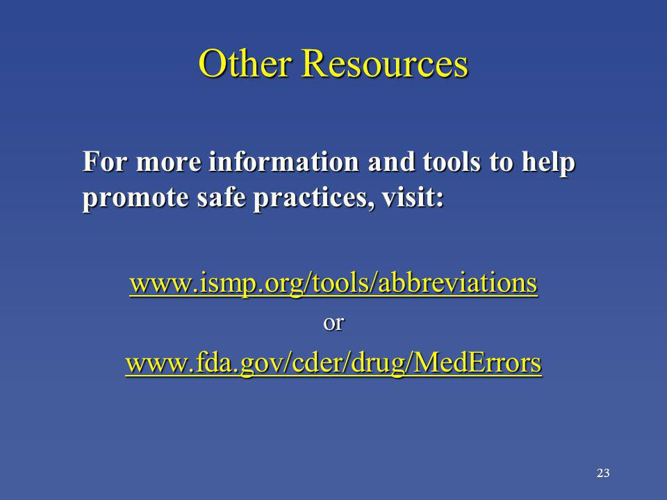 23 Other Resources For more information and tools to help promote safe practices, visit: For more information and tools to help promote safe practices