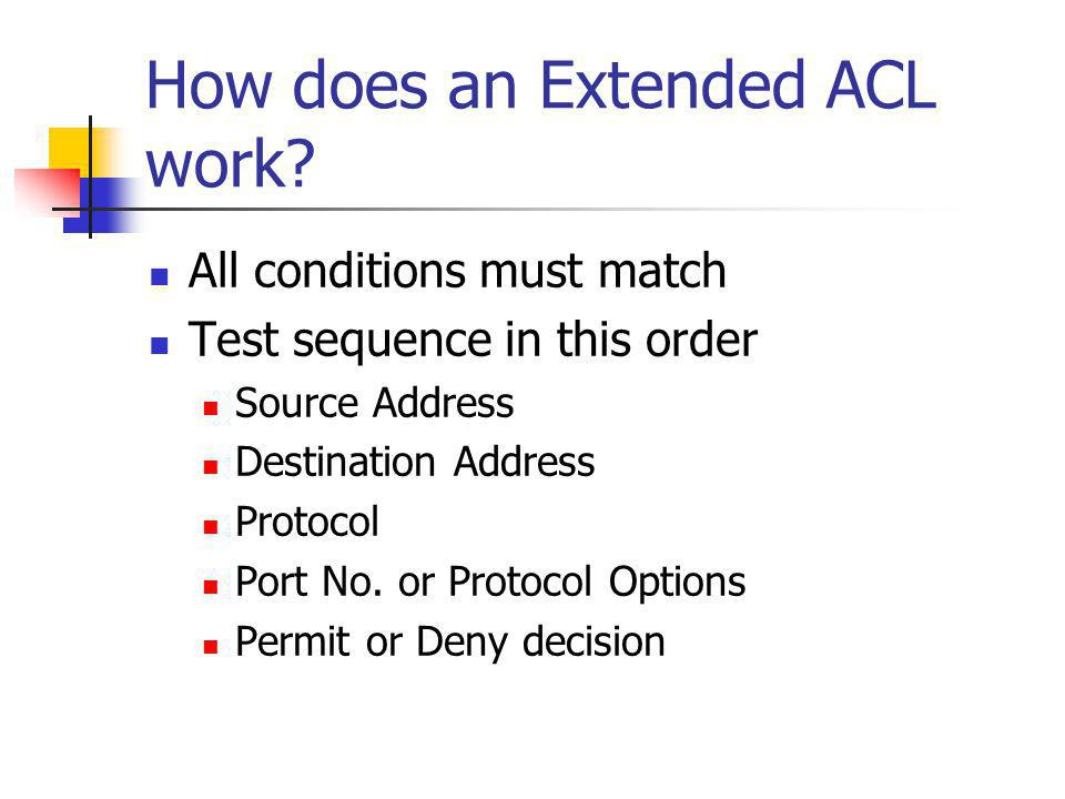 How does an Extended ACL work.