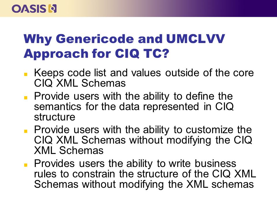 Why Genericode and UMCLVV Approach for CIQ TC.