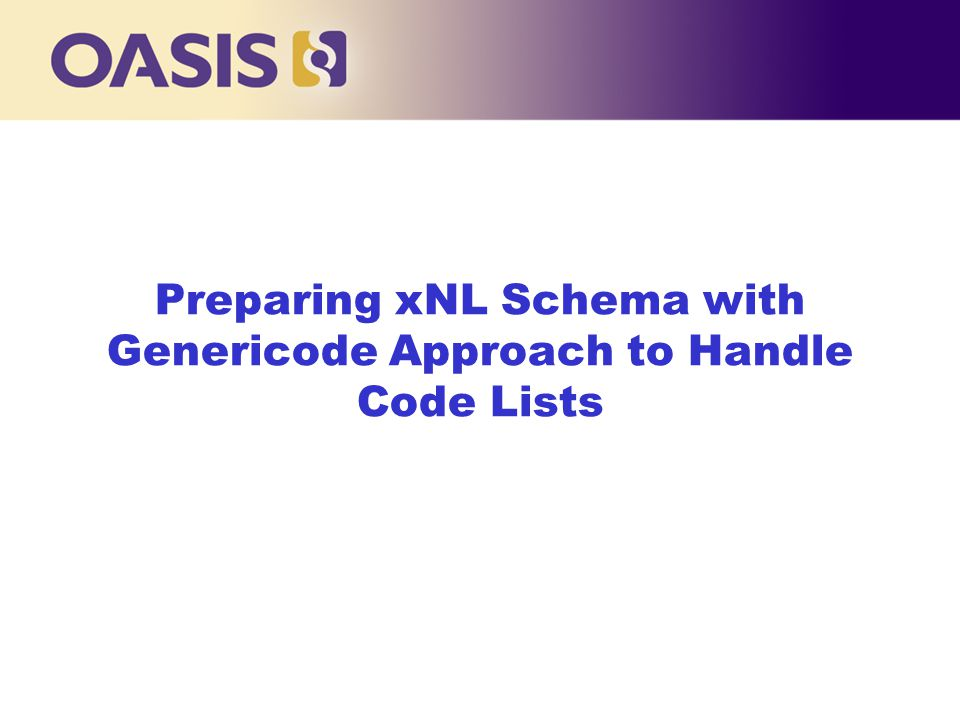 Preparing xNL Schema with Genericode Approach to Handle Code Lists