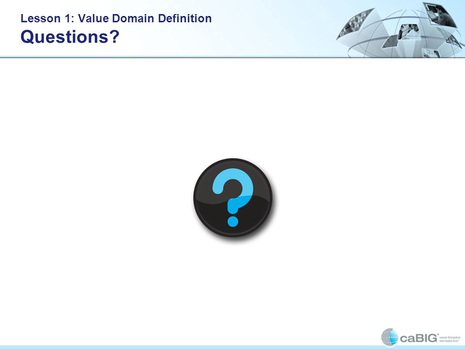 Lesson 1: Value Domain Definition Questions