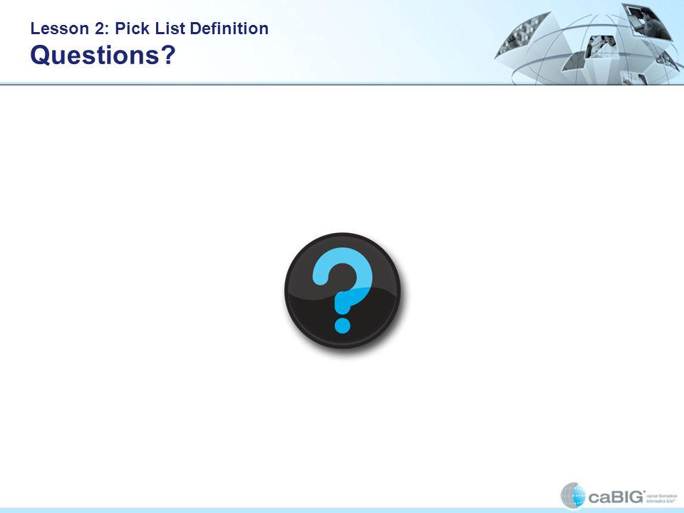 Lesson 2: Pick List Definition Questions?