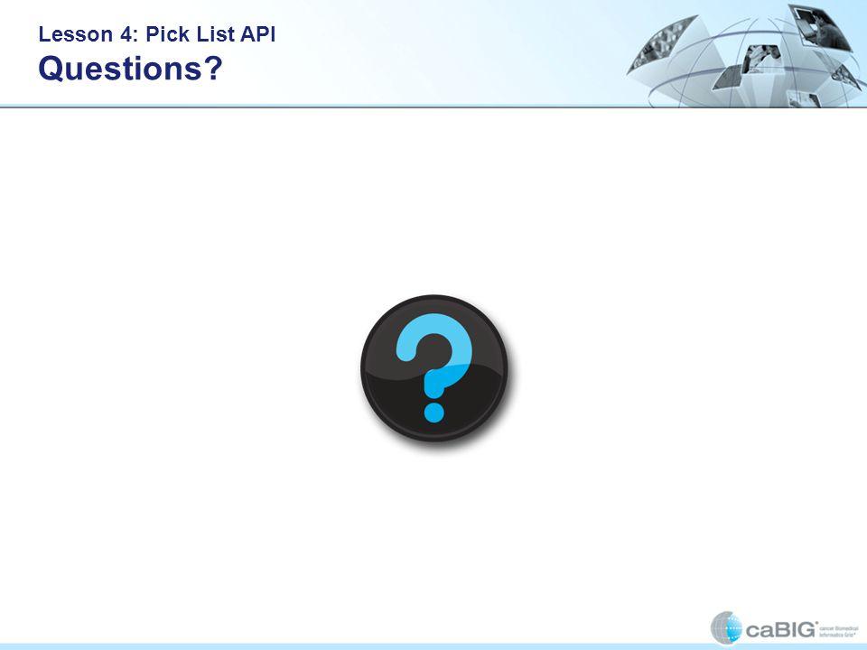 Lesson 4: Pick List API Questions?