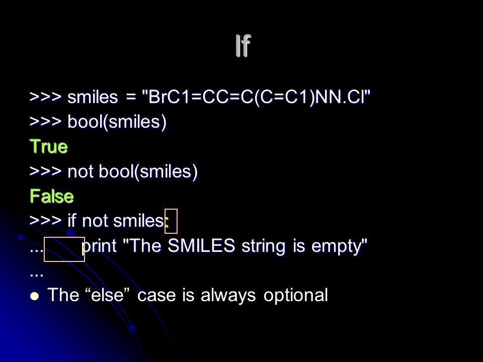 If >>> smiles =