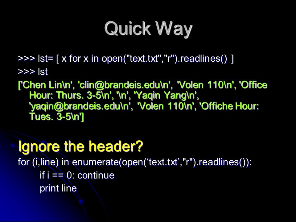 Quick Way >>> lst= [ x for x in open(