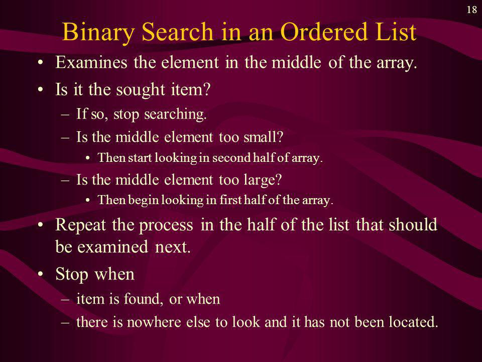 17 length : 5 Inserting into an Ordered List We wish to insert a new number into the list in the right position –find where it goes -- look until you