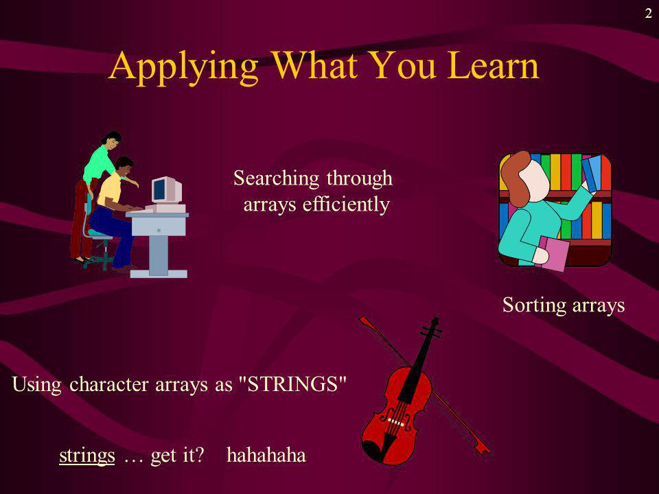 1 Arrays … The Sequel Applications and Extensions Chapter 10