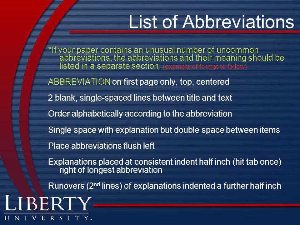 List of Abbreviations *If your paper contains an unusual number of uncommon abbreviations, the abbreviations and their meaning should be listed in a separate section.