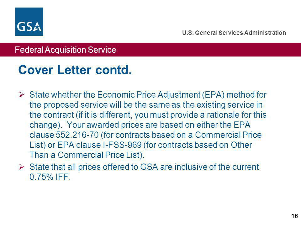 Federal Acquisition Service U.S.General Services Administration 16 Cover Letter contd.