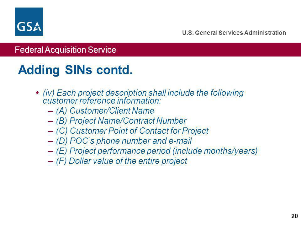 Federal Acquisition Service U.S.General Services Administration 20 Adding SINs contd.