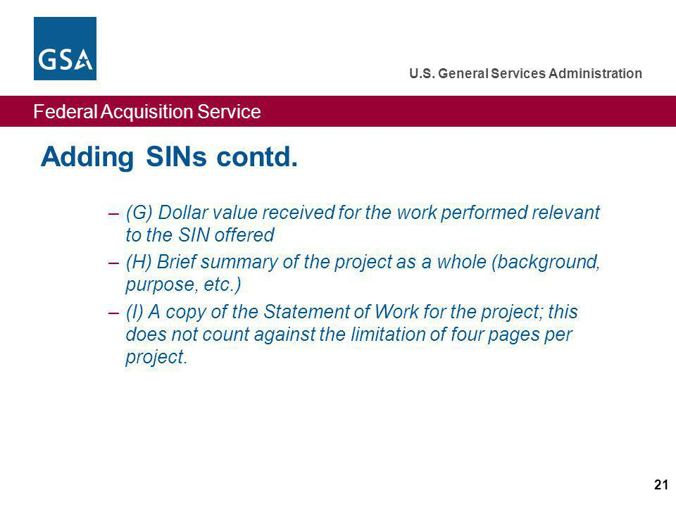 Federal Acquisition Service U.S.General Services Administration 21 Adding SINs contd.