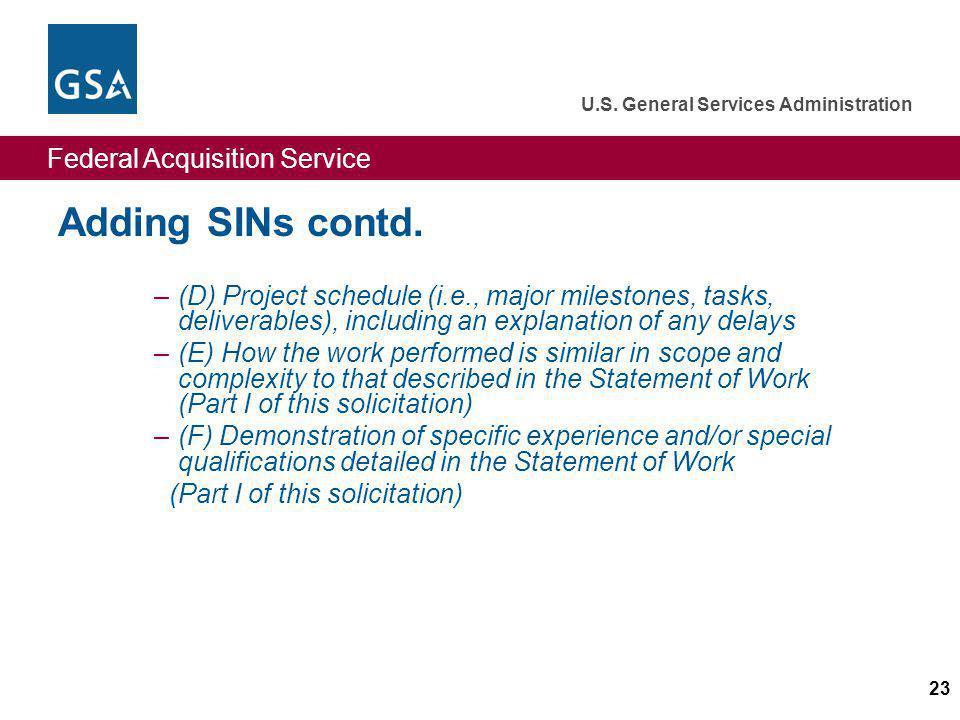 Federal Acquisition Service U.S.General Services Administration 23 Adding SINs contd.