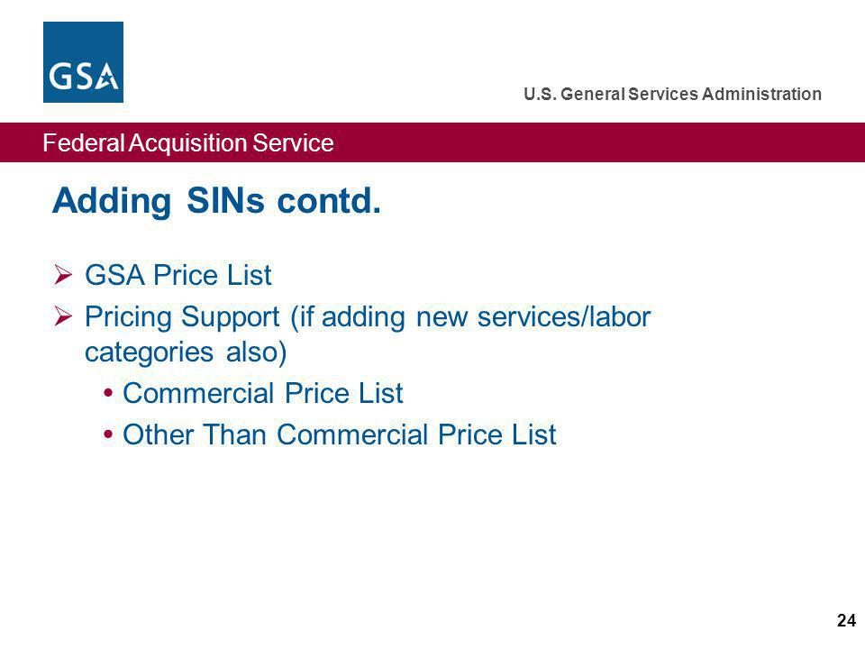 Federal Acquisition Service U.S.General Services Administration 24 Adding SINs contd.