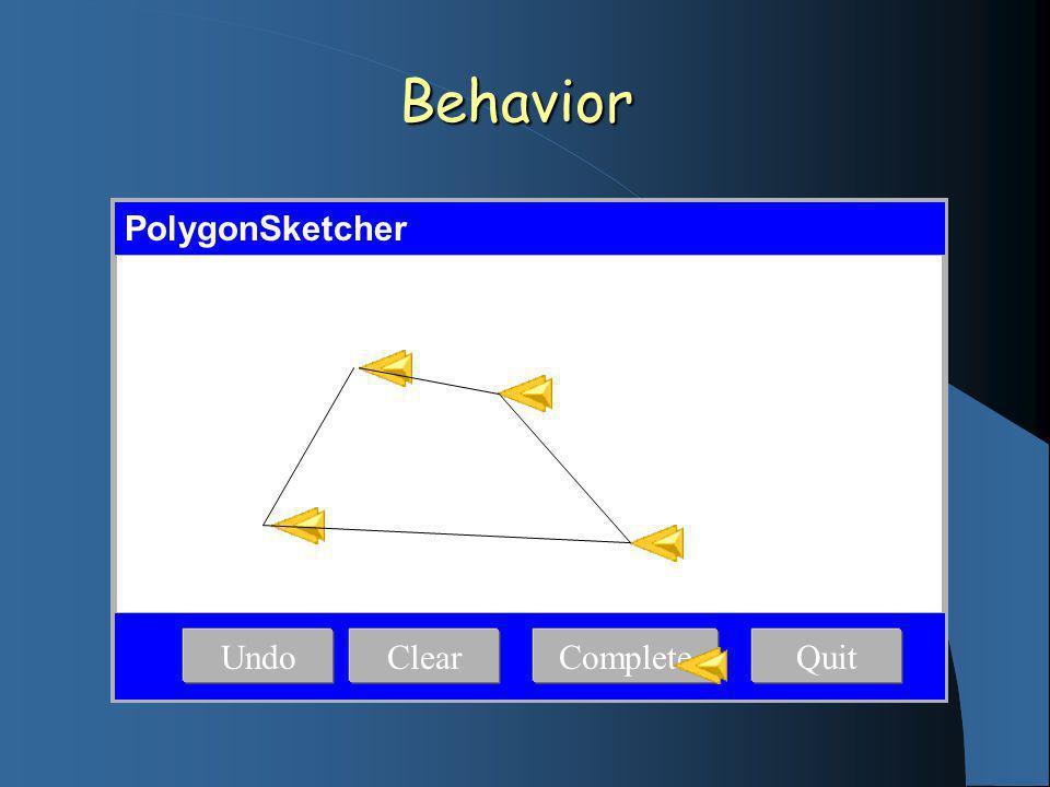 Behavior PolygonSketcher UndoClearCompleteQuit