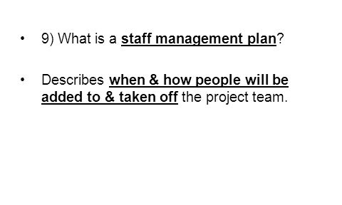 9) What is a staff management plan.