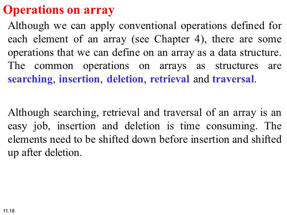 11.15 Operations on array Although we can apply conventional operations defined for each element of an array (see Chapter 4), there are some operation