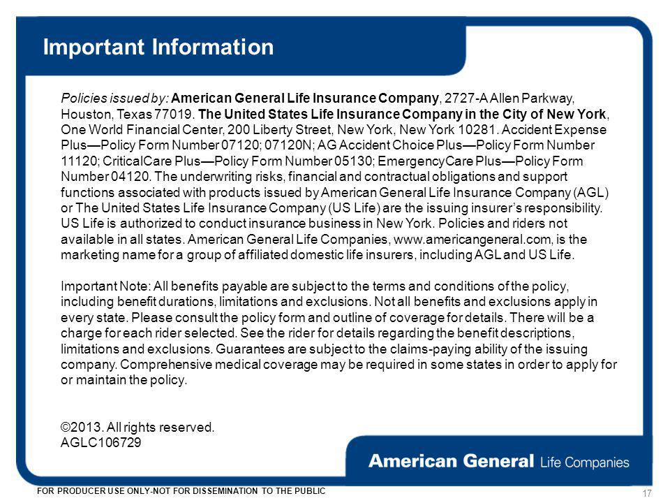 Important Information Policies issued by: American General Life Insurance Company, 2727-A Allen Parkway, Houston, Texas