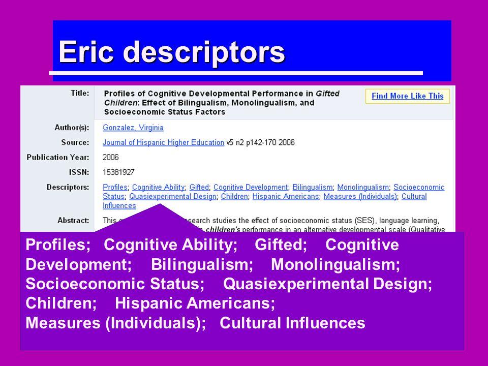 Eric descriptors Profiles; Cognitive Ability; Gifted; Cognitive Development; Bilingualism; Monolingualism; Socioeconomic Status; Quasiexperimental Design; Children; Hispanic Americans; Measures (Individuals); Cultural Influences