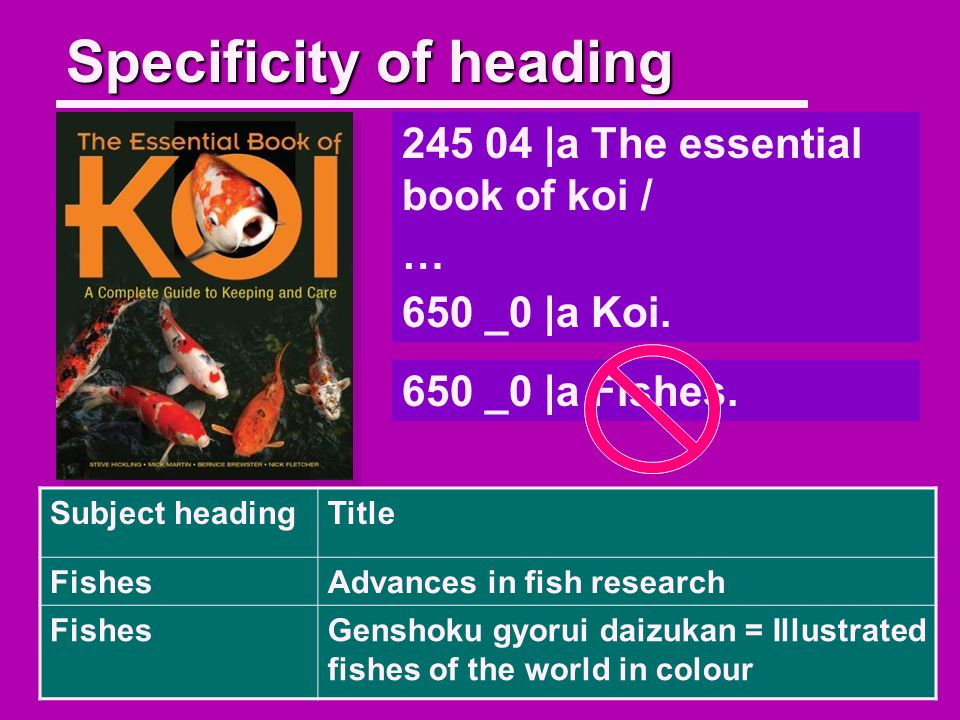 Specificity of heading 245 04 |a The essential book of koi / … 650 _0 |a Koi.