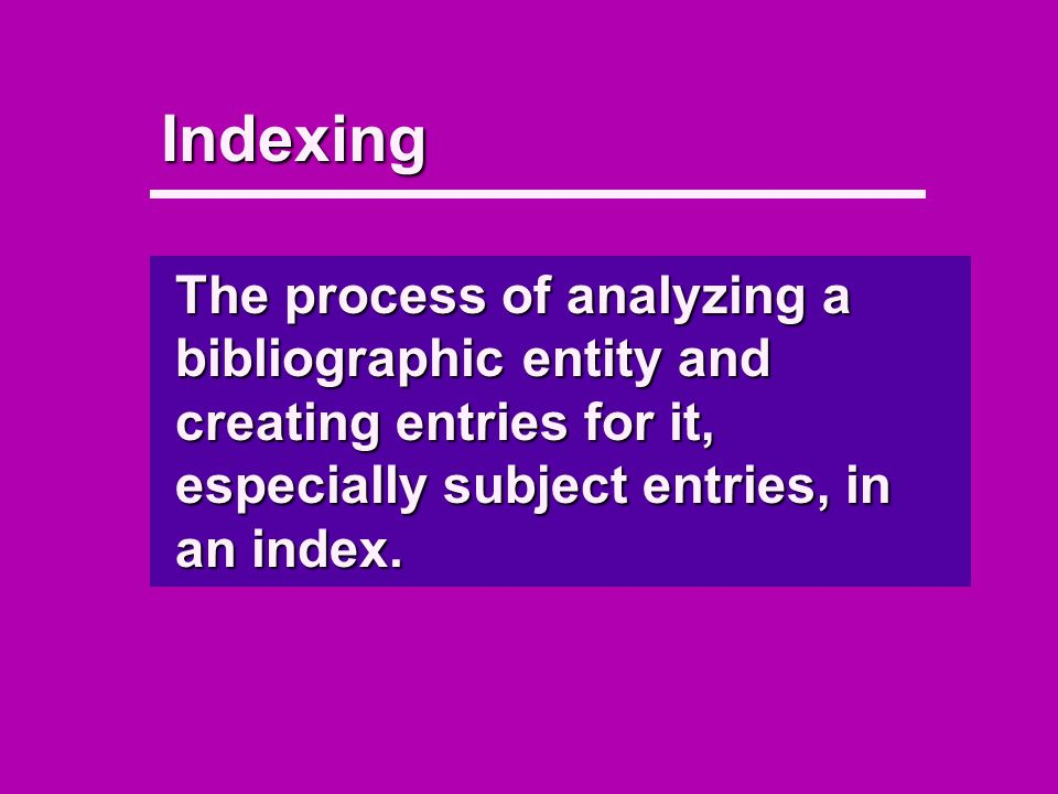 Subject cataloging – two main steps 1)Conceptual analysis - decide what the book is about 2)Translation - conversion of the conceptual analysis into a particular set of authorized terms