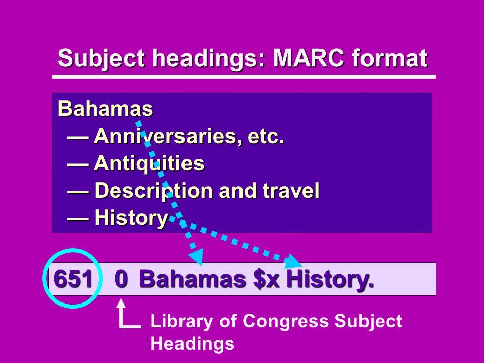Subject headings: MARC format Bahamas Anniversaries, etc.