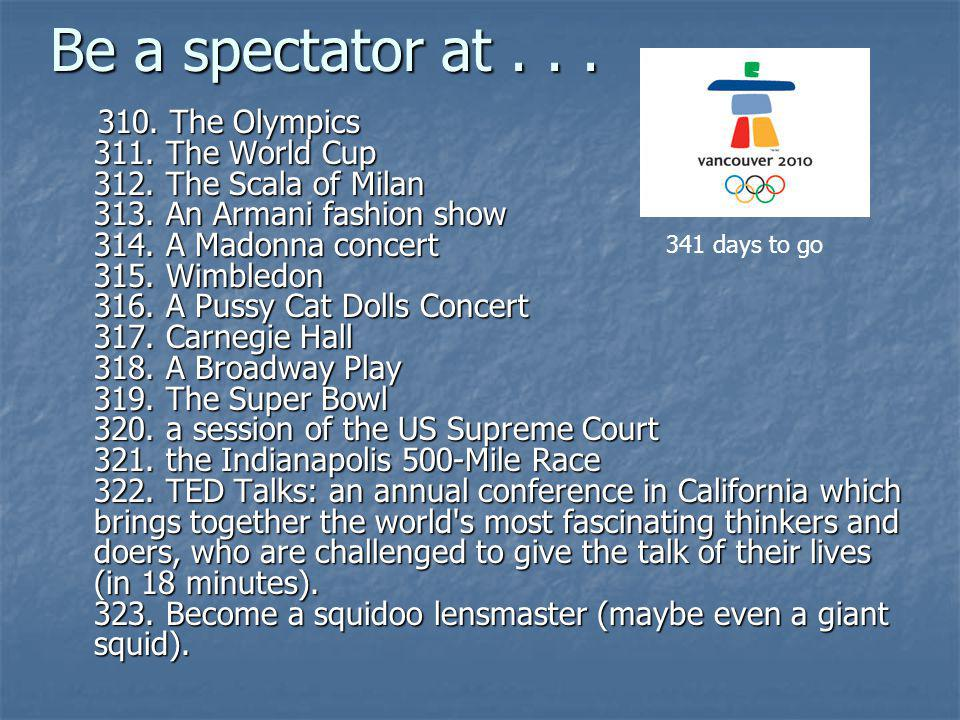 Be a spectator at...Be a spectator at... 310. The Olympics 311.