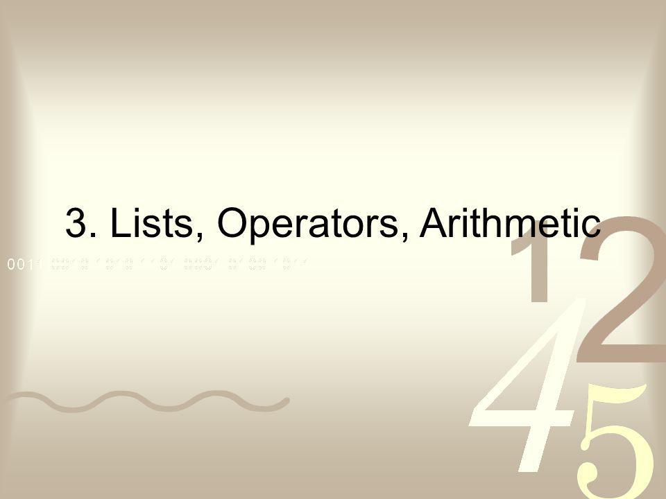 3. Lists, Operators, Arithmetic