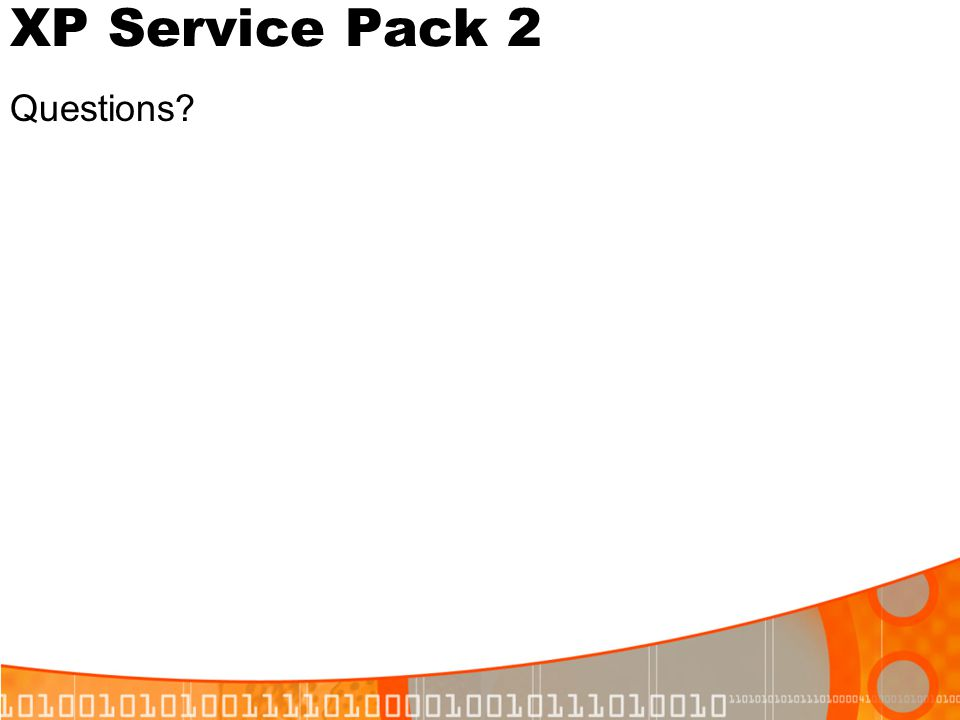 XP Service Pack 2 Questions?