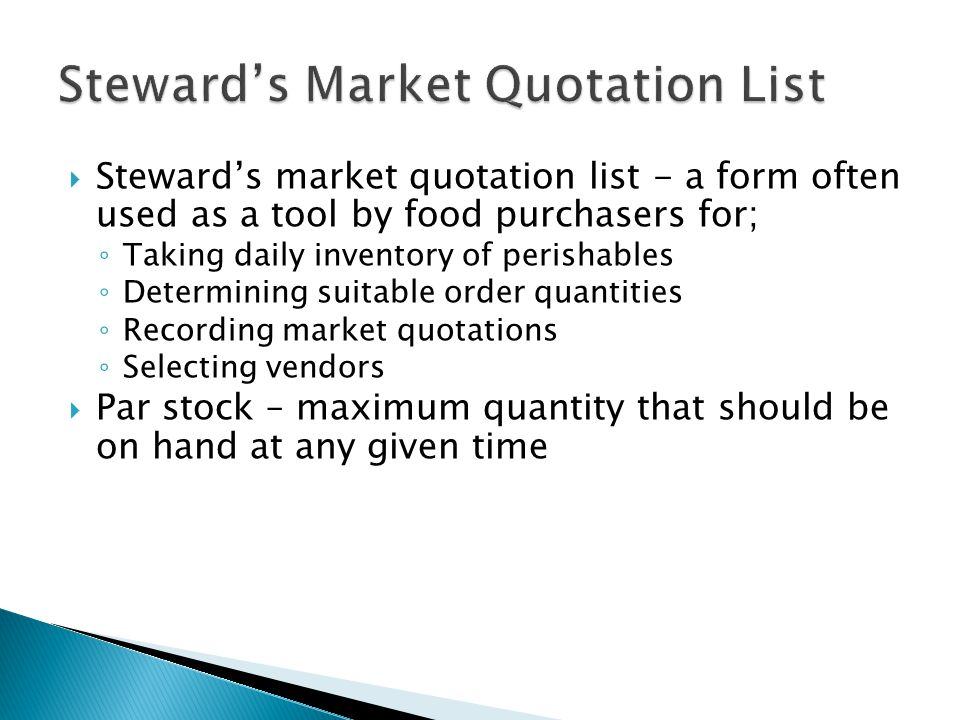 Stewards market quotation list - a form often used as a tool by food purchasers for; Taking daily inventory of perishables Determining suitable order